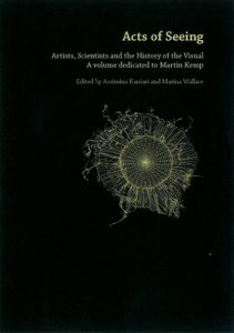 Acts of Seeing: Artists, Scientists and the History of the Visual -- a volume dedicated to Martin Kemp (Assimina Kaniari and Marina Wallace, eds.). London: Zidane, 2009.